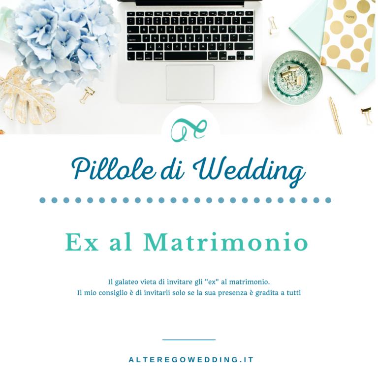 Pillole di Wedding ex al matrimonio - Alter Ego Wedding